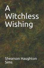 A Witchless Wishing