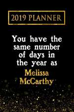 2019 Planner: You Have the Same Number of Days in the Year as Melissa McCarthy: Melissa McCarthy 2019 Planner