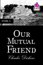 Our Mutual Friend - Tome I