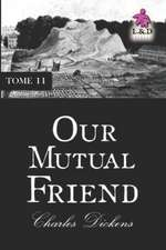 Our Mutual Friend - Tome II