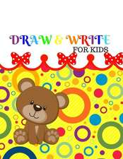Draw&write for Kids: Ages 4-8 Childhood Learning, Preschool Activity Book 100 Pages Size 8.5x11 Inch