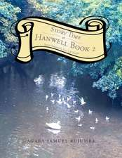Story Time at Hanwell Book 2: Stories Inspired by True Life Events