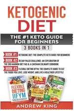 Ketogenic Diet: The #1 Keto Guide for Beginners: 3 Books in 1