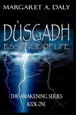 Dusgadh: Essence of Life: The Awakening Series Book One