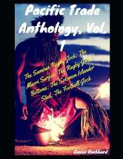 Pacific Trade Anthology, Vol. 1: The Samoan Rugby Jock; The Maori Surfer; The Rugby Jock Bottoms; The Solomon Islander Stud; The Football Jock