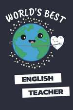 World's Best English Teacher: Notebook / Journal with 110 Lined Pages