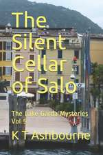 The Silent Cellar of Salo: The Lake Garda Mysteries Vol 5