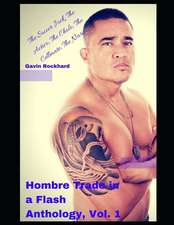 Hombre Trade in a Flash Anthology, Vol. 1: The Soccer Jock; The Activo; The Cholo; The Cellmate; The Narco