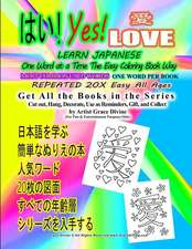 Yes Love Learn Japanese One Word at a Time the Easy Coloring Book Way