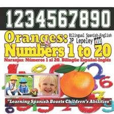 Oranges: Numbers 1 to 20. Bilingual Spanish-English: Naranjas: N