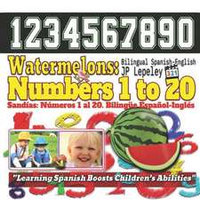 Watermelons: Numbers 1 to 20. Bilingual Spanish-English: Sand