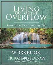 Living Out of the Overflow Workbook