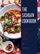 The Sichuan Cookbook: A Collection of 88 Authentic Recipes from China's Sichuan Province