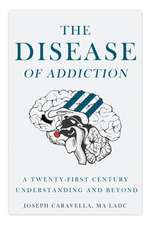 The Disease of Addiction