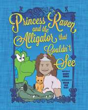 Princess Raven and the Alligator that Couldn't See