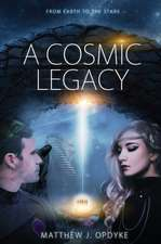 A Cosmic Legacy