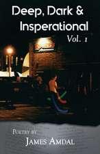 Deep, Dark & Inspirational Volume 1