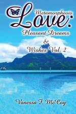 Metamorphosis Love: Pleasant Dreams & Wishes Vol. 2