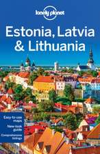 Lonely Planet Estonia, Latvia & Lithuania:  Experience the Best of Maui