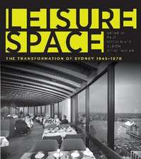 Leisure Space:  The Transformation of Sydney, 1945-1970