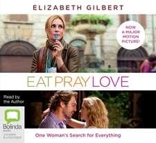 Gilbert, E: Eat, Pray, Love