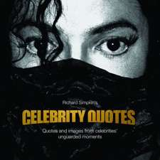 Celebrity Quotes:  Quotes and Images from Celebrities' Unguarded Moments