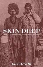 Skin Deep:  Settler Impressions of Aboriginal Women
