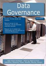 Data Governance: High-Impact Strategies - What You Need to Know: Definitions, Adoptions, Impact, Benefits, Maturity, Vendors