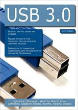 USB 3.0: High-Impact Strategies - What You Need to Know: Definitions, Adoptions, Impact, Benefits, Maturity, Vendors