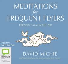 Michie, D: Meditations for Frequent Flyers