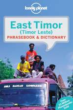Lonely Planet East Timor Phrasebook & Dictionary:  101 Skills & Experiences to Discover on Your Travels