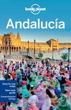Lonely Planet Andalucia:  101 Skills & Experiences to Discover on Your Travels