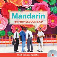Lonely Planet Mandarin Phrasebook [With CD (Audio)]:  Get the Best Travel Secrets & Advice from the Experts