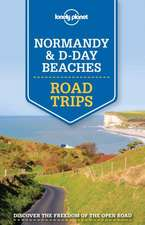 Lonely Planet Normandy & D-Day Beaches Road Trips:  Absurd & Amusing Signs from Around the World