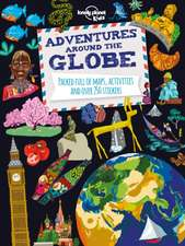 Adventures Around the Globe:  Packed Full of Maps, Activities and Over 250 Stickers