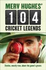 Merv Hughes' 104 Cricket Legends