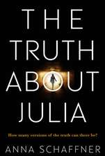Schaffner, A: The Truth About Julia