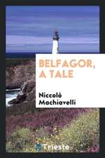 Belfagor (Versified from the Prose of Machiavelli).