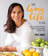 The Long Life Plan: Age Defying Recipes Exercise Routines Beauty Tips