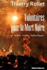 Volontaires Pour La Mort Noire Et Autres Contes Fantastiques