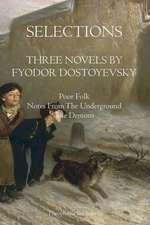Selections Three Novels by Fyodor Dostoyevsky