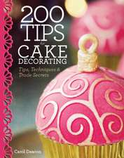 200 Tips for Cake Decorating:  Tips, Techniques and Trade Secrets