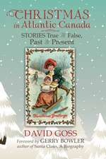Christmas in Atlantic Canada: Stories True and False, Past and Present