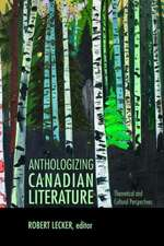 Anthologizing Canadian Literature: Theoretical and Cultural Perspectives