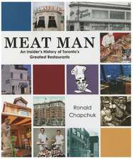 Meat Man: An Insiders History of Torontos Greatest Restaurants