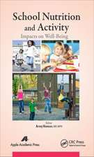 School Nutrition and Activity:  Impacts on Well-Being