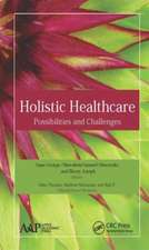 Holistic Healthcare:  Possibilities and Challenges