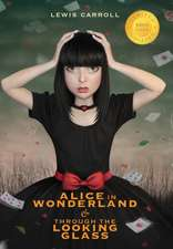 Alice in Wonderland and Through the Looking-Glass (Illustrated) (1000 Copy Limited Edition)