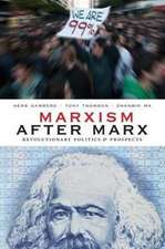 Marxism After Marx:  Revolutionary Politics and Prospects