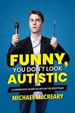 FUNNY YOU DONT LOOK AUTISTC